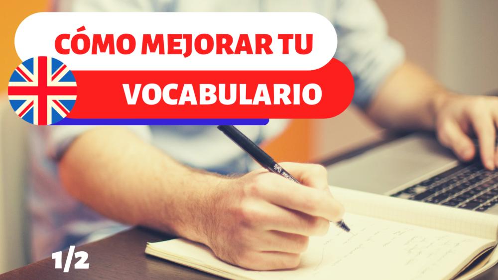cómo mejorar tu vocabulario