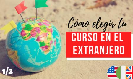 Cómo elegir tu curso de inglés en el extranjero (I)