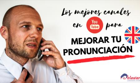 Los mejores canales de youtube para mejorar tu pronunciación