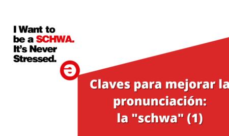 """Claves para mejorar tu pronunciación: la """"schwa"""" (1)"""