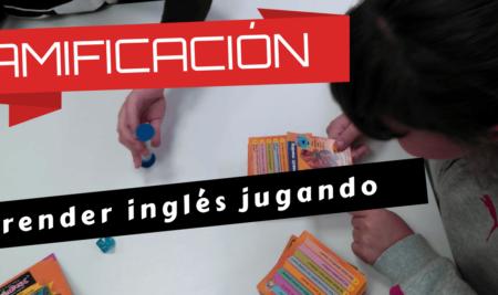 Gamificación, aprender inglés jugando.